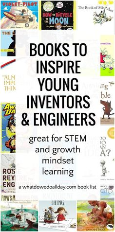 Excellent books for STEM and STEAM curriculum. Books that teach growth mindset