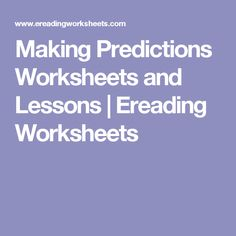 Making Predictions Worksheets and Lessons | Ereading Worksheets