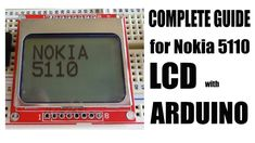 Complete Guide for Nokia 5110 LCD with Arduino UNO