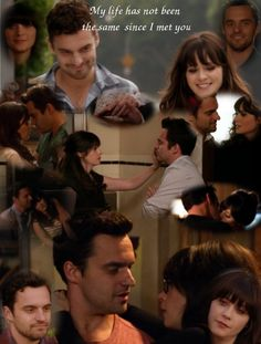 New Girl- Nick and Jess - My life has not been the same since I met you.