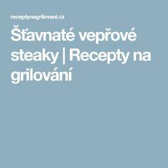 Šťavnaté vepřové steaky | Recepty na grilování