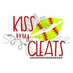 Softball Sports SVG cut file, Kiss my Cleats, SVG for silhouette cameo and cricut vinyl cutting machines Softball Helmet, Softball Bags, Softball Crafts, Softball Shirts, Girls Softball, Fastpitch Softball, Softball Players, Softball Stuff, Cute Softball Quotes