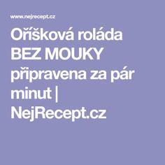 Oříšková roláda BEZ MOUKY připravena za pár minut | NejRecept.cz