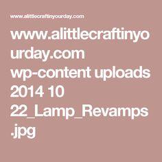 www.alittlecraftinyourday.com wp-content uploads 2014 10 22_Lamp_Revamps.jpg