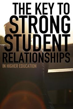 csp | The Key to Strong Student Relationships in Higher Education [QUIZ]