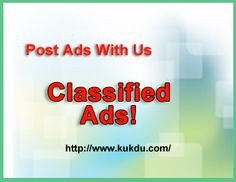 Post free #classified ads for Cars, Jobs, Apartments, Pets, Courses, Laptops, Computers, and Travel Package with prices, contact details & more on kukdu classifieds.