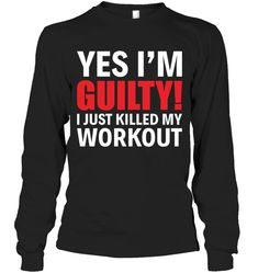 Yes I Am Guilty I Just Killed My Workout Cool Gifts For Women Long Sleeve Gifts Fashionable Long Sleeve Sayings For Women Funny Quotes, Funny Memes, Hilarious, Jokes, Celebrity Memes, Long Sleeve Outfits, Cool Gifts For Women, Weird Fashion, Funny Shirts