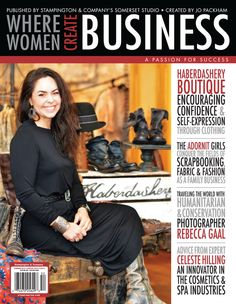 The summer issue of Where Women Create BUSINESS features The ADORNit Girls, Humanitarian and Conservation Photographer Rebecca Gaal, and the Haberdashery Boutique.