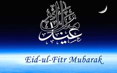 Eid Ul Fitr Mubarak 2013