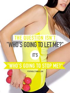 Who's going to stop me?