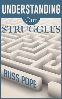 Understanding Our Struggles by Russ Pope http://www.amazon.com/dp/B00JQIWWVC/ref=cm_sw_r_pi_dp_27Wewb0NEGGAQ