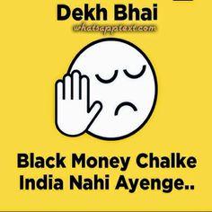 Top Dekh Bhai Politics messages, meme, jokes.. Whatsapp Dekh Bhai Jokes..Dekh Bhai - Black Money chalke India nahi Ayenge..