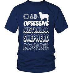 OAD Obsessive Australian Shepherd Disorder Tee