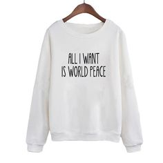 """We scoured the globe for unique products in black and white...  Now available on our store: Women's """"All I Wa... Check it out here! http://shadesofzebra.com/products/all-i-want-is-world-peace-slogan-sweatshirt-women-black-white-tops-tracksuit-2017-fashion-pullover-women-hoodies?utm_campaign=social_autopilot&utm_source=pin&utm_medium=pin"""
