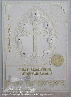 "Karins Kreativstube: Diamantenes Ordensjubiläum ""Sr. Maridigna"" weiß/be... Blog, Cover, Cards, Creative, Blogging"