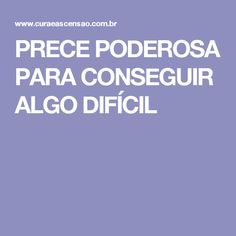 PRECE PODEROSA PARA CONSEGUIR ALGO DIFÍCIL Mantra, Crassula Ovata, Spiritual Practices, Quotes About God, Namaste, Prayers, Words, Wicca, Feng Shui