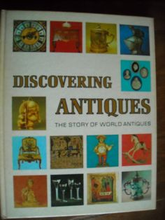Discovering Antiques The Story of World Antiques Volume 3 (1973) for sale at Wenzel Thrifty Nickel ecrater store