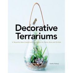 Decorative Terrariums: 47 Beautiful Ideas Created with Succulents, Air Plants, Moss and Orchids Air Plants Care, Plant Care, 19th Century London, Gardening Books, Growing Herbs, Planting Succulents, Orchids, Terrariums, Terrarium Ideas