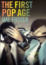Hal Foster The First Pop Age