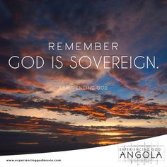 """""""Acknowledge God's love and sovereignty and trust His sustaining grace to see you through a situation."""" - Experiencing God www.ExperiencingGodMovie.com"""