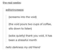 Hello, darkness, my old friend...