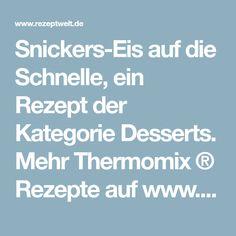 Snickers-Eis auf die Schnelle, ein Rezept der Kategorie Desserts. Mehr Thermomix ® Rezepte auf www.rezeptwelt.de