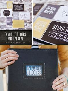 Create a mini album filled with favorite quotes. Lot's of free quote printables available at simpleasthatblog.com