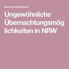 Ungewöhnliche Übernachtungsmöglichkeiten in NRW Tourism, Travel Inspiration, Outdoor Camping