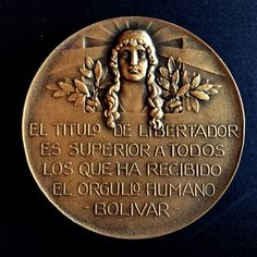 """(Reverse)""""The title of liberator is superior to all those that human pride has been the recipient of  """" Bolivar- Huguenin bronze medal 1830-1930 commemorating  one hundred years of the death of Simon Bolivar."""
