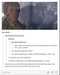 While I wouldn't say Sherlock loves John more than Mary (they love him in their own ways…), I do agree with everything else. He's starting to comprehend how much Sherlock cares about him. Feels.
