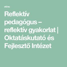 Reflektív pedagógus – reflektív gyakorlat | Oktatáskutató és Fejlesztő Intézet Google, Promotion, Finding Yourself, Language, Teaching, Youtube, Languages, Education, Youtubers