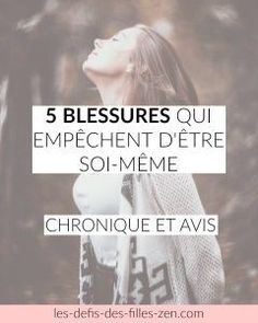 5 blessures qui empêchent d'être soi même Vie Positive, Positive And Negative, Positive Attitude, Positive Affirmations, Best Blogging Sites, Burn Out, Motivation Goals, Magic Words, Best Blogs