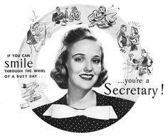If you can smile through the whirl of a busy day... you're a secretary!