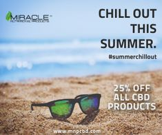 We hope you enjoy your summer and take time to chill out!  We are also offering 25% off all of our products at mnpcbd.com.  Just use promo code: Summer25.