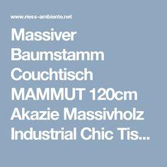 Massiver Baumstamm Couchtisch MAMMUT 120cm Akazie Massivholz Industrial Chic Tisch Kufengestell  mit 3,5 cm dicker Tischplatte   Riess-Ambiente.de