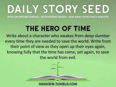 The Hero of Time: Write about a character who awakes from a deep slumber every time they are needed to save the world.  Write from their point of view as they open up their eyes again, knowing fully that the time has come, yet again, to save the world from evil.