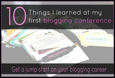 10 Things I Learned at my FIRST Blogging Conference