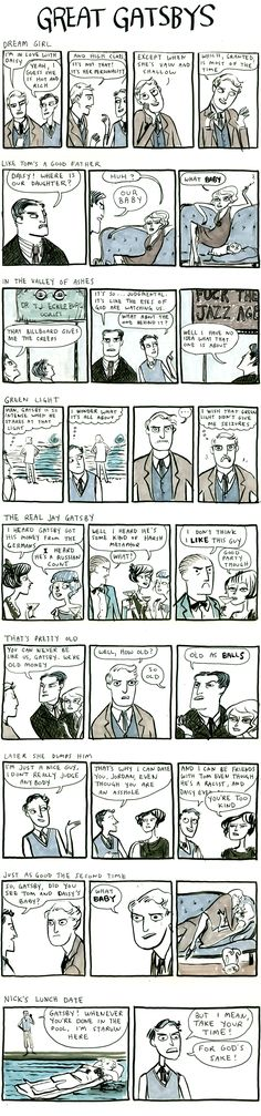 The Great Gatsby-- every snide point I have ever made about the characters in the book, but funny this time.