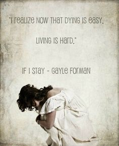 Dying is easy. Living is hard