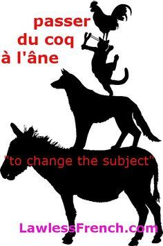 Passer du coq à l'âne http://www.lawlessfrench.com/expressions/passer-du-coq-a-lane/