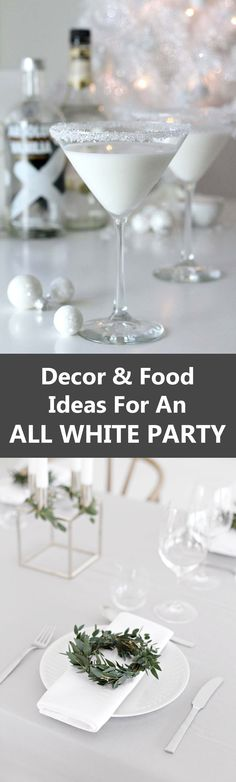 Decor And Food Ideas For An ALL WHITE PARTY! More