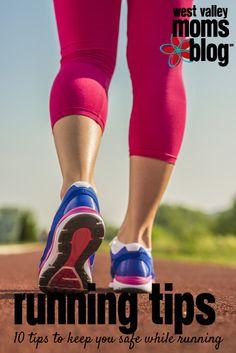 10 Safe Running Tips | www.westvalleymomsblog.com