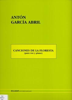 GARCÍA ABRIL, Antón. Canciones de la floresta. Madrid: Bolamar