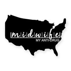 Midwife, My Anti-Drug USA Sticker
