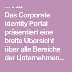 Das Corporate Identity Portal präsentiert eine breite Übersicht über alle Bereiche der Unternehmensidentität: Neuigkeiten, Ansichten, Buchbesprechungen, Rankings, Styleguide und vieles mehr.