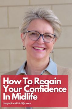 Top tips for how to regain your confidence in midlife. Losing it often happens. Here's how to get it back for your magnificent next chapter. Read this now or pin for later! Stuck In Life, Finding Purpose, Next Chapter, Menopause, Feeling Great, Feminism, Health And Wellness, Confidence, Shit Happens