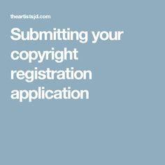 Submitting your copyright registration application