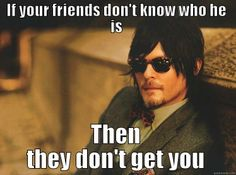Norman Reedus... my friends know EXACTLY who he is 'cause I won't shut up about him!