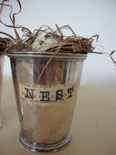 Nest in a vintage silver julep cup.  (Wish I had been the one to score it on Etsy! )