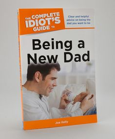 Idiots Guide to Being a New Dad Paperback by Penguin Group (USA) on #zulily
